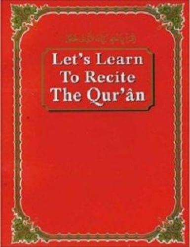 Let's Learn to Recite the Holy Quran: Semait Syed Ahmad