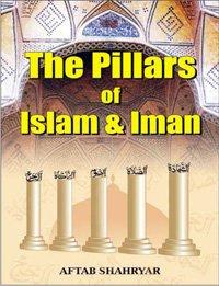 The Pillars of Islam and Iman: Aftab Shahryar