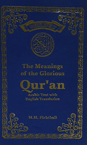 Meanings of the Glorious Koran: Arabic Text: Maramaduke Pickthall