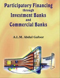 Participatory Financing Through Investment Banks & Commercial: Gafoor A.L.M. Abdul