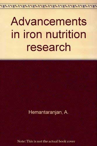 Advancements in Iron Nutrition Research: A. Hemantaranjan (Ed.)
