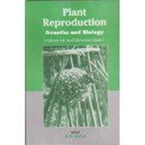 Plant Reproduction Genetics and Biology: R.N. Gohil (Ed.)