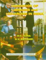 Handbook of Libraries and Librarians in India: D.C. Ojha,D.V. Kothari