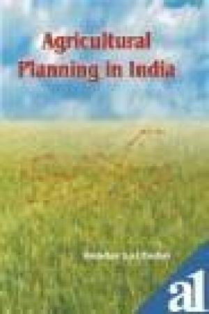 Agricultural Planning in India: S.L. Yadav