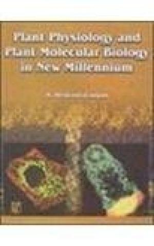 Plant Physiology and Plant Molecular Biology in New Millennium: A. Hemantaranjan