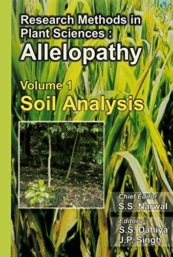 Research Methods in Plant Sciences : Allelopathy : Soil Analysis: Vol: I: S S Dahiya and J P Singh