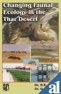 Changing Faunal Ecology in the Thar Desert: Dr B.K. Tyagi