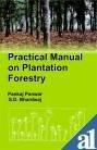 Practical Manual of Plantation Forestry: Pankaj Panwar and