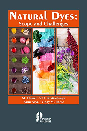 Natural Dyes : Scope and Challenges: M Daniel