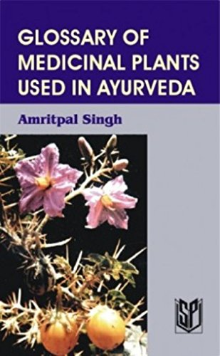 Glossary of Medicinal Plants used in Ayurveda: A.P. Singh