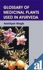 Glossary of Medicinal Plants Used in Ayurveda