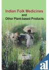 Indian Folk Medicines and Other Plant Based: V Singh