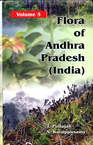 Flora of Andhra Pradesh: Volume 5, Additions, Floristic Analysis and Further Illustrations: T. ...