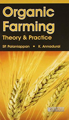Organic Farming Theory and Practice: K. Annadurai,S.P. Palaniappan