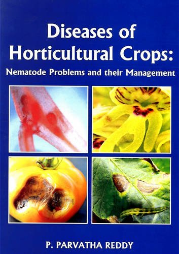 Diseases of Horticultural Crops: Nematode Problems and their Management: P. Parvatha Reddy