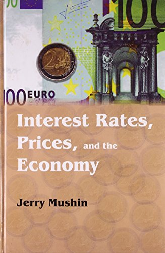 Interest Rates Prices and the Economy: Jerry Mushin