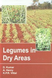 Legumes in Dry Areas: D. Kumar, A. Henry, K. P. R. Vittal (editors)
