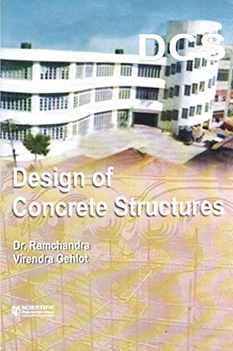 Design of Concrete Structures: Dr Ramchandra,Virendra Gehlot