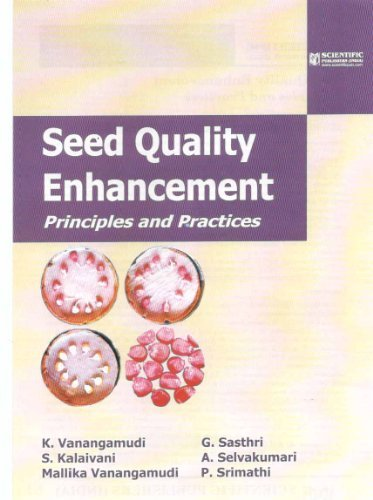 Seed Quality Enhancement : Principles and Practices: K. Vanangamudi G.