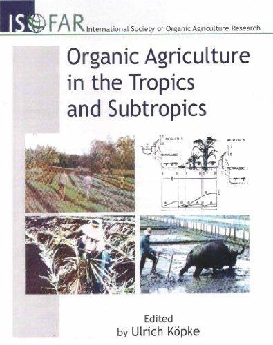 9788172336660: Organic Agriculture in the Tropics and Subtropics