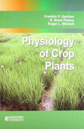Physiology of Crop Plants: Franklin P. Gardner,R. Brent Pearce,Roger l. Mitchell