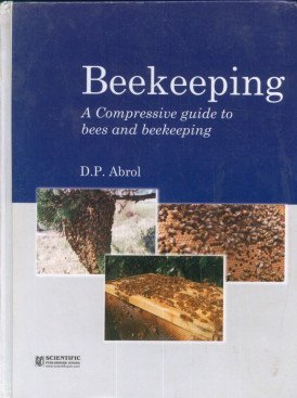 Beekeeping : A Compressive Guide To Bees: Abrol D.P.