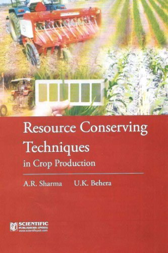 Resource Conserving Techniques in Crop Production: U. Behera,A.R. Sharma