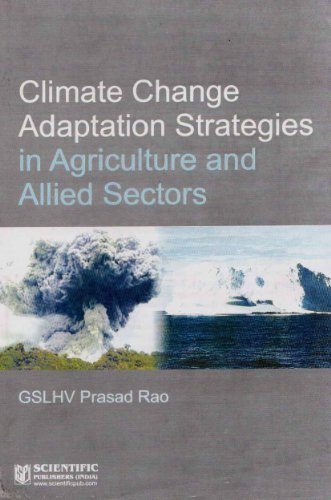 Climate Change Adaptation Strategies in Agriculture and Allied Sectors: GSLHV Prasad Rao
