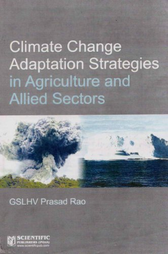 Climate Change Adaptation Strategies in Agriculture and: GSLHV Prasad Rao