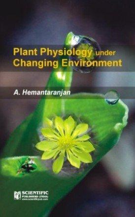 Plant Physiology Under Changing Environment: A. Hemantaranjan