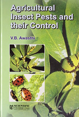 Agricultural Insect Pests and their Control: V.B. Awasthi