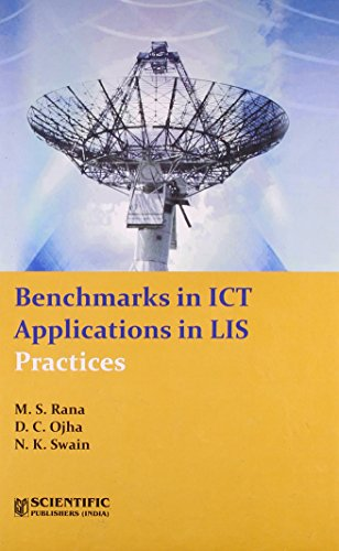 Benchmarks in ICT Applications in LIS Practices: M.S. Rana,N.K. Swain,D.C.