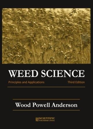 Weed Science: Principles and Applications: W.P. Anderson