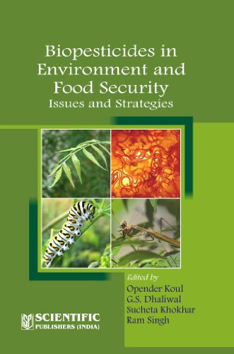 Biopesticides in Environment and Food Security: Issues: Opender Koul ,