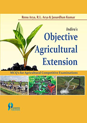 Indiras Objective Agricultural Extension : MCQs for Agricultural Competitive Examinations: Renu ...