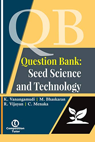 Question Bank: Seed Science and Technology: C. Menaka,K. Vanangamudi,M. Bhaskaran,R. Vijayan