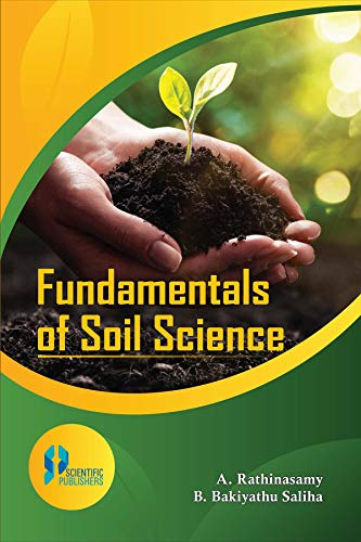 Fundamentals of Soil Science: A. Rathinasamy,B. Bakiyathu Saliha
