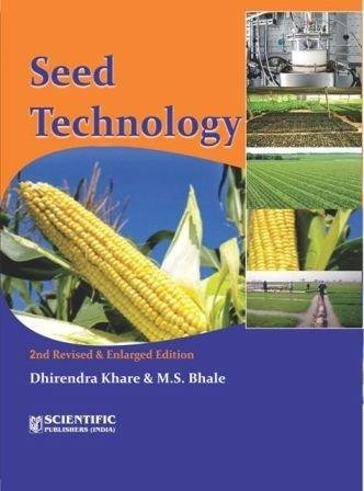 Seed Technology (Second Revised and Enlarged Edition): Dhirendra Khare,M.S. Bhale