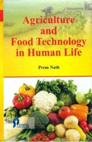 Agriculture and Food Technology in Human Life: Prem Nath