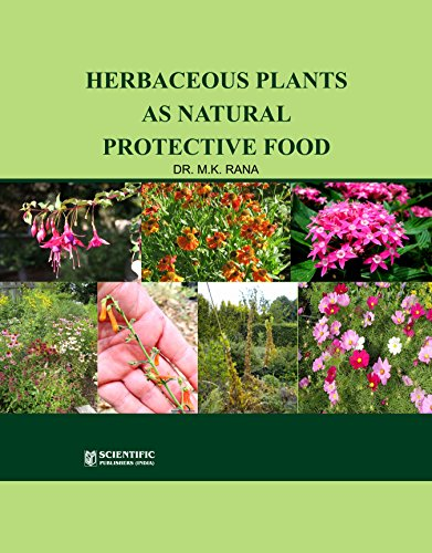 Herbaceous Plants as Natural Protective Food: Rana, M.K.