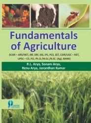 Fundamentals of Agriculture: R.L. Arya,Sonam Arya,Renu Arya,Janardhan Kumar
