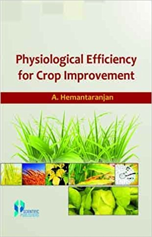 Physiological Efficiency for Crop Improvement: edited by A.
