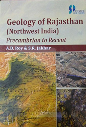 Geology of Rajasthan: Northwest India: Precambrian to: A.B. Roy and