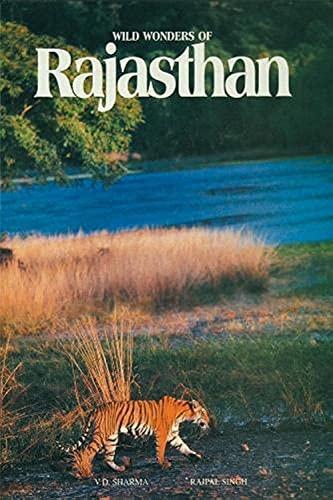 Wild Wonders of Rajasthan: Singh Rajpal Sharma V.D.