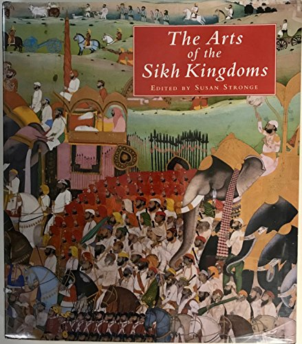 9788172340209: The Arts Of The Sikh Kingdoms