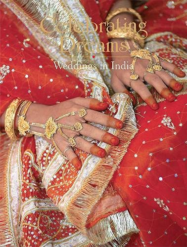 9788172340308: Celebrating Dreams: Weddings in India