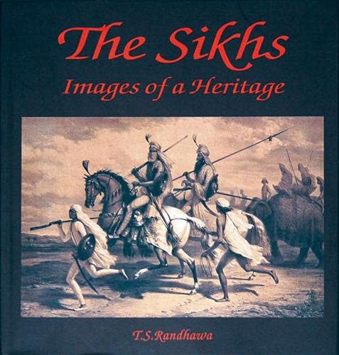 The Sikhs: Images of a Heritage: T.S. Randhawa