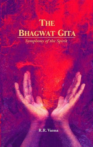 9788172340742: The Bhagwat Gita Symphony of the Spirit