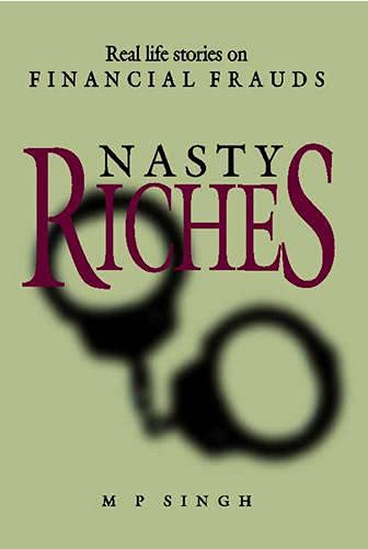 Nasty Riches: M.P. Singh