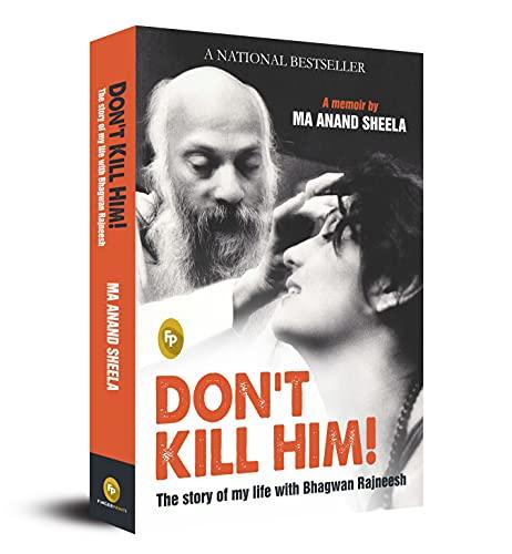9788172344443: Don't Kill Him!: The Story of My Life with Bhagwan Rajneesh